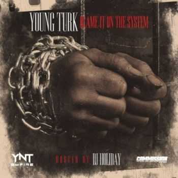 Young Turk - Blame It On The System (2013)