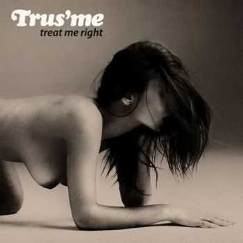 Trus'me - Treat Me Right (2013)