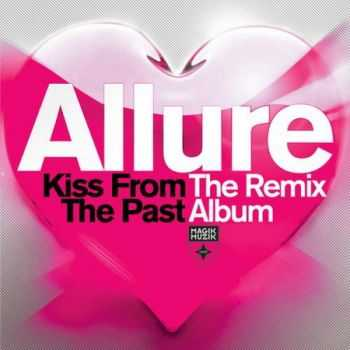 Allure - Kiss From The Past (The Remix Album) (2013)