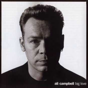 Ali Campbell - Big Love (1995) (Lossless) + MP3