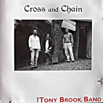 The Tony Brook Band - Cross And Chain 2008