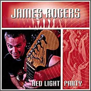 James Rogers - Red Light Party (2008)