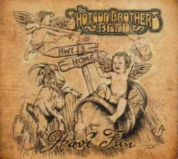 The Shotgun Brothers Band - Have Fun. (2013)