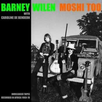 Barney Wilen - Moshi Too: Unreleased Tapes Recorded in Africa 1969-1970 (2013)