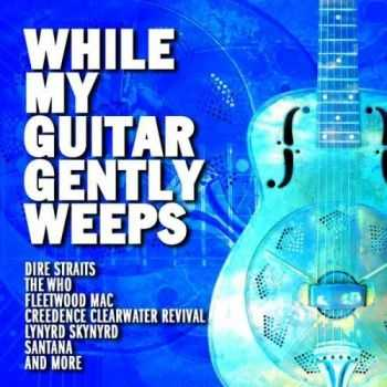 VA - While My Guitar Gently Weeps (2008)