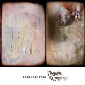 Dead Leaf Echo - Thought & Language (2013)
