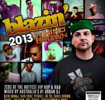 Blazin' 2013 (Mixed by DJ Nino Brown) (2013)