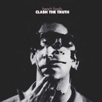 Beach Fossils - Clash The Truth (2013) Lossless