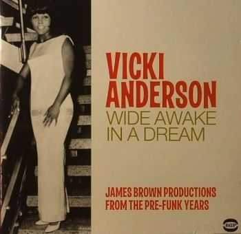Vicki Anderson - Wide Awake In A Dreams (James Brown Productions From The Pre-Funk Years)