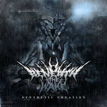 Beneath The Wake - Synthetic Creation [EP] (2013)