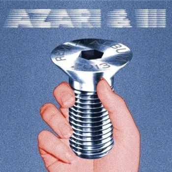 Azari & III - Remix Album (2013)