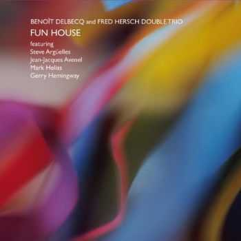 Benoit Delbecq and Fred Hersch Double Trio - Fun House (2013)