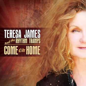 Teresa James and The Rhythm Tramps - Come On Home 2012