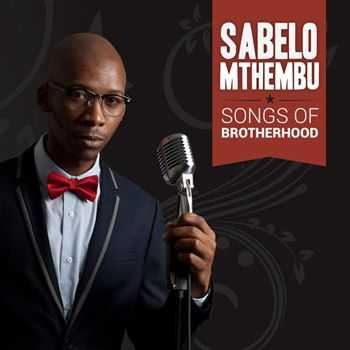 Sabelo Mthembu - Songs of Brotherhood (2013)