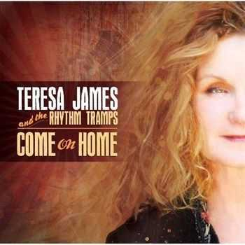 Teresa James and The Rhythm Tramps - Come On Home (2012)