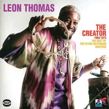 Leon Thomas - The Creator (1969-1973) - The Best Of The Flying Dutchman Masters (2013)