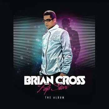Brian Cross – Pop Star The Album (2013)