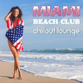 VA - Miami Beach Club Chillout Lounge (The Greatest Smooth and Soothing Melodious Journey) (2013)