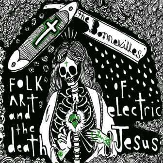 The Bonnevilles - Folk Art & The Death Of Electric Jesus 2012