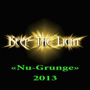 Keep The Light - Nu-Grunge (2013)