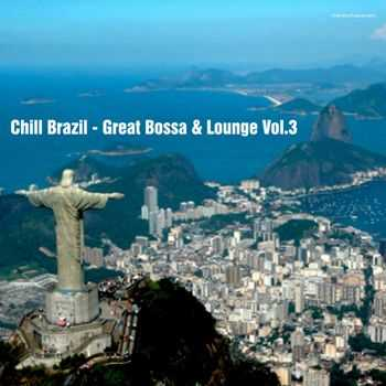 VA - Chill Brazil - Great Bossa & Lounge Vol 3 (2013)