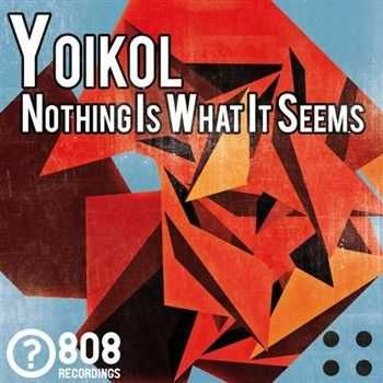 Yoikol - Nothing Is What It Seems (2013)