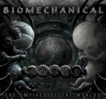 Biomechanical - The Empires Of The Worlds (2005)
