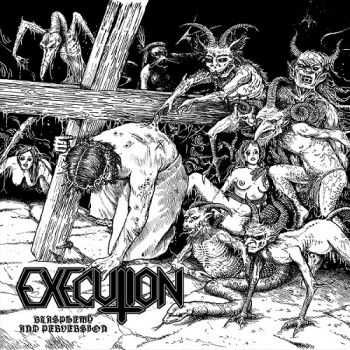 Execution - Perversions And Blasphemy (2013)