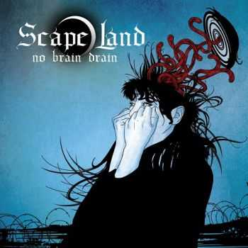 Scape Land - No Brain Drain  (2012)
