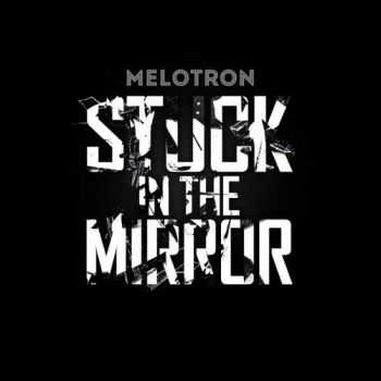 Melotron  - Stuck In The Mirror  (2013)