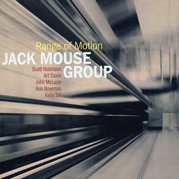 Jack Mouse Group - Range of Motion (2013)