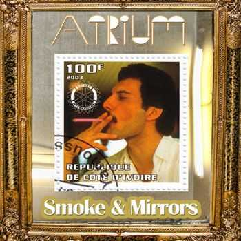 Atrium - Smoke and Mirrors (2013)