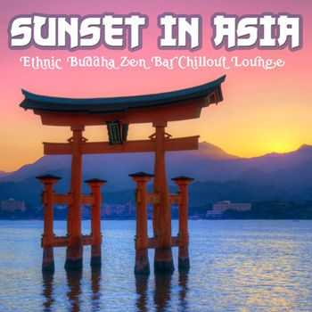 VA - Sunset in Asia (Ethnic Buddha Zen Bar Chillout Lounge) (2013)
