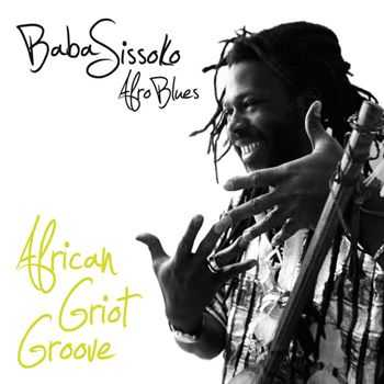 Baba Sissoko - African Griot Groove (2012)