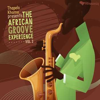 Thapelo Khomo - Thapelo Khomo presents the African Groove Experience Volume 2 (2012)