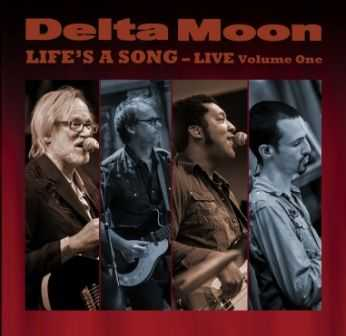 Delta Moon - Life's A Song Live Volume One 2013