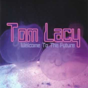 Tom Lacy - Welcome To The Future  (2013)