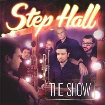 Step Hall -  The Show (2013)