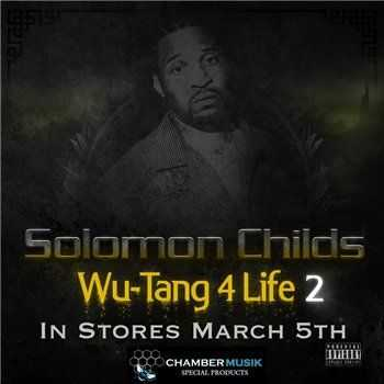 Solomon Childs - Wu-Tang 4 Life 2 (2013)