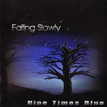 Nine Times Blue - Falling Slowly (2012)