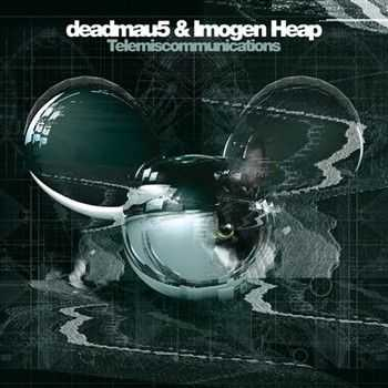 deadmau5 & Imogen Heap - Telemiscommunications (2013)