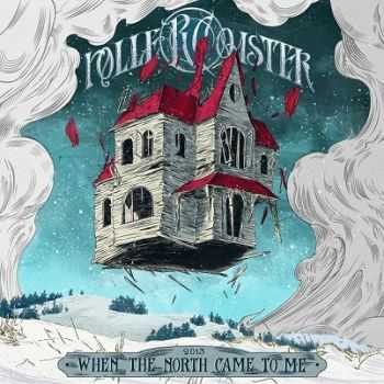 RolleRCoaster - When The North Came To Me (2013)