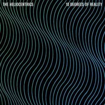 The Heliocentrics - 13 Degrees of Reality (2013)