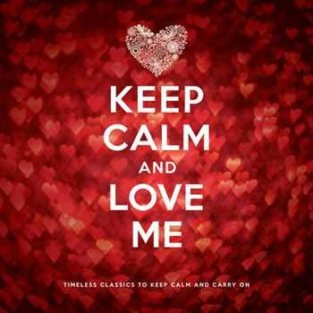 VA - Keep Calm and Love Me (2013)