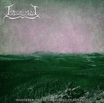 Thrawsunblat - Thrawsunblat II: Wanderer On The Continent Of Saplings (2013)
