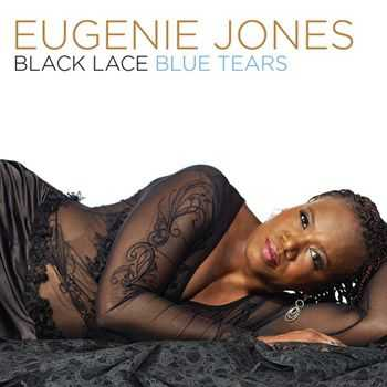 Eugenie Jones - Black Lace Blue Tears (2013)