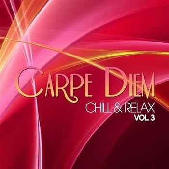 Carpe Diem Vol 3 Chill and Relax (2013)