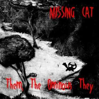 Missing Cat - Them, The Ominous They 2013