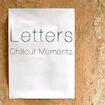 Letters. Chillout Moments (2013)