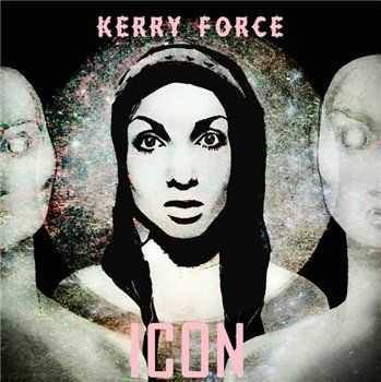 Kerry Force - ICON (2013)